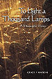 TO LIGHT ONE                             THOUSAND LAMPS - Grace F. Knoche