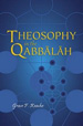 THEOSOPHY in the                           QABBALAH, Grace F. Knoche